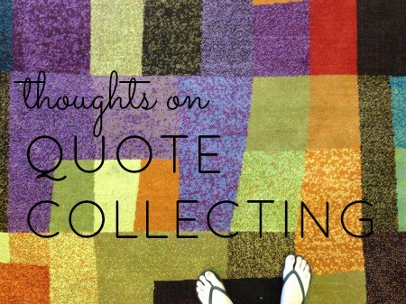 Thoughts on quote collecting